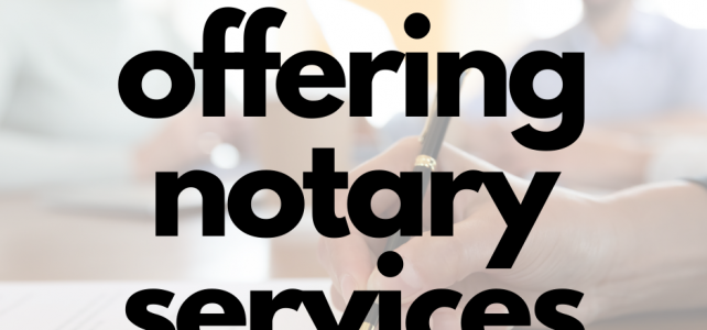 Now Offering Notary Services-Please Call Before Coming In